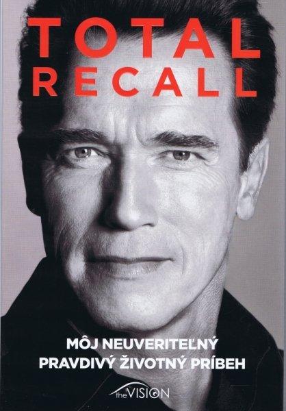 total recall moj-neuveritelny-pravdivy-zivotny-pribeh kniha